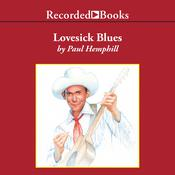 Lovesick Blues: The Life of Hank Williams Audiobook, by Paul Hemphill