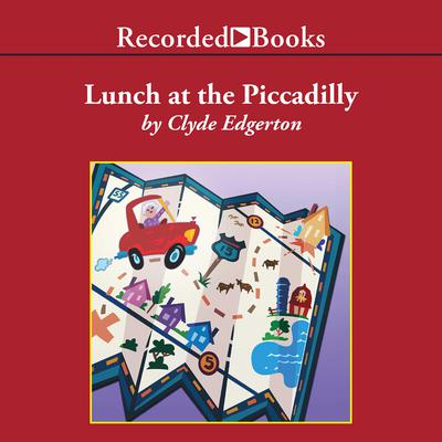 Lunch at the Piccadilly Audiobook, by Clyde Edgerton