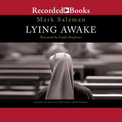 Lying Awake: A Novel Audiobook, by Mark Salzman