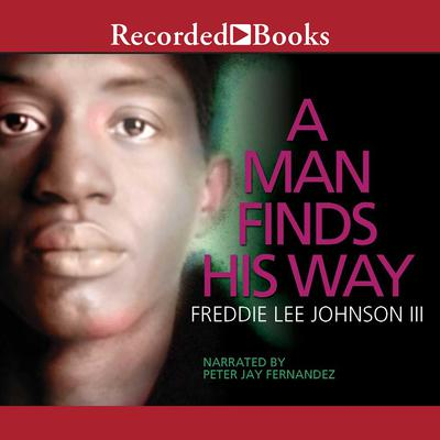A Man Finds His Way Audiobook, by Freddie Lee Johnson