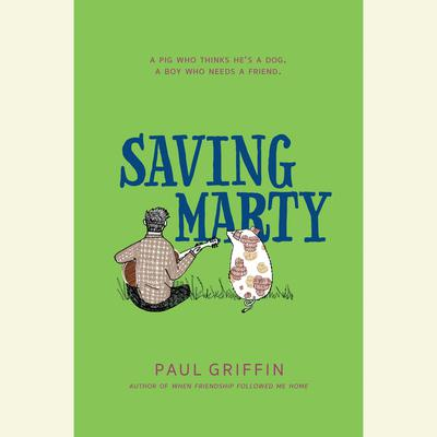 Saving Marty Audiobook, by Paul Griffin