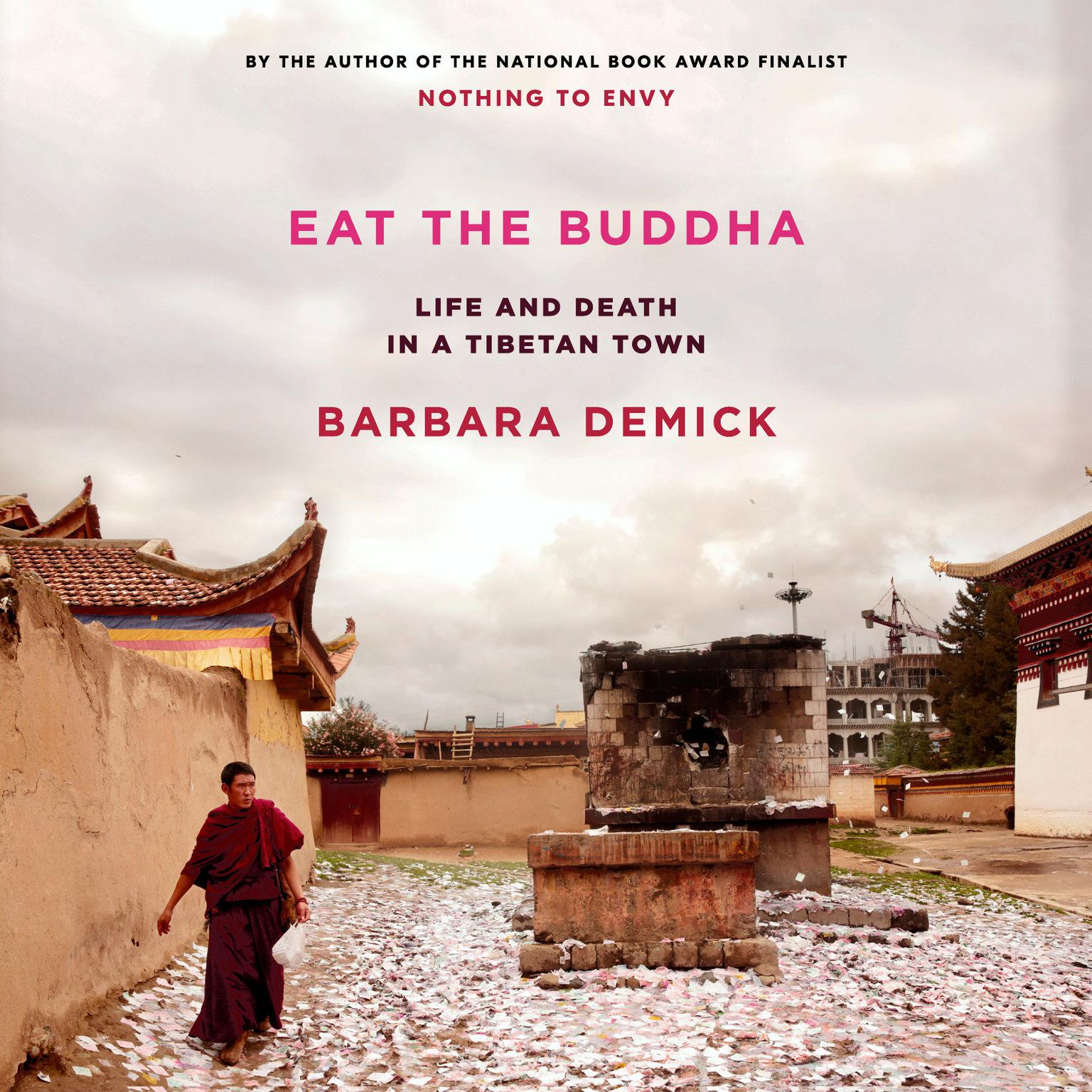 Printable Eat the Buddha: Life and Death in a Tibetan Town Audiobook Cover Art