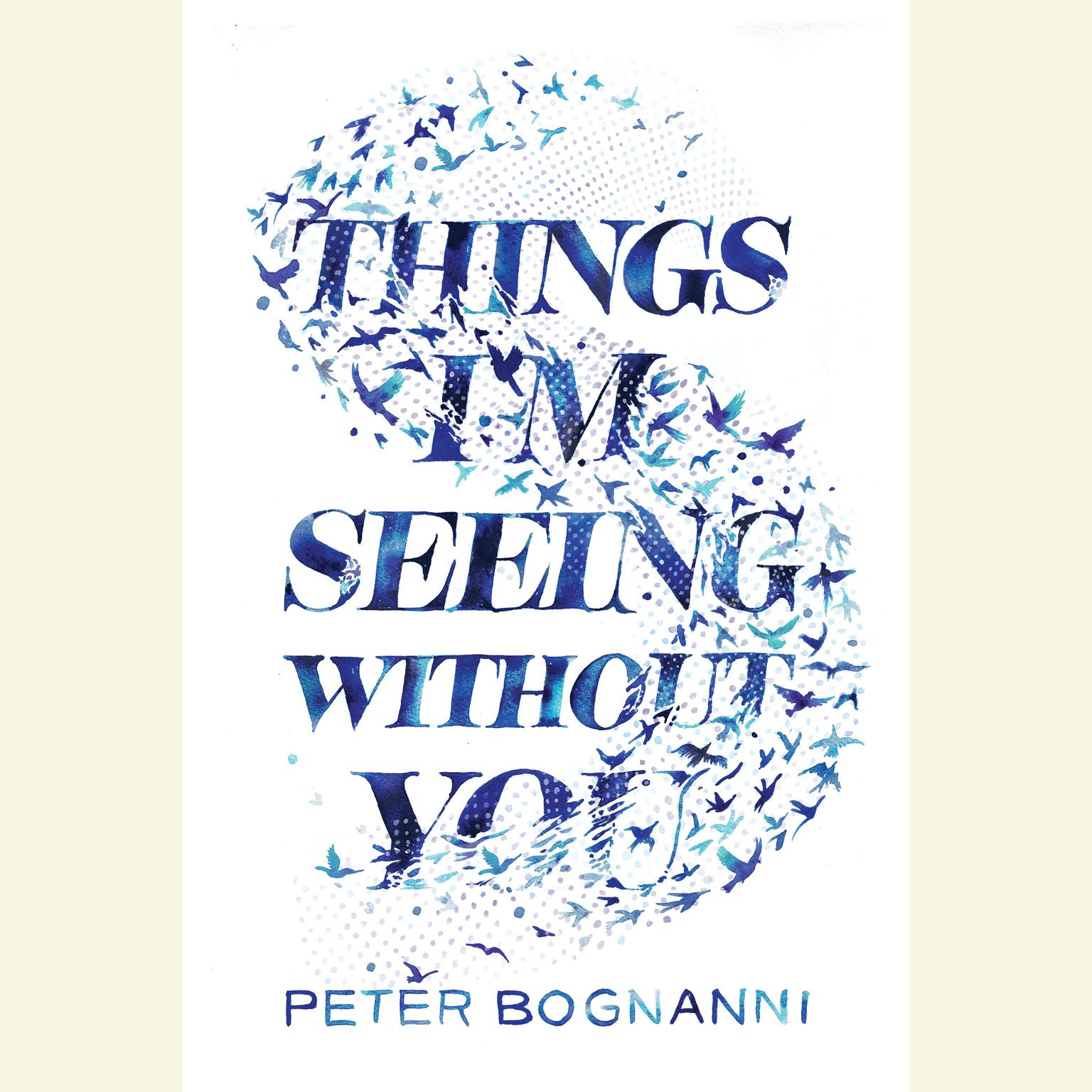 Printable Things I'm Seeing Without You Audiobook Cover Art