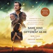 Same Kind of Different As Me Movie Edition: A Modern-Day Slave, an International Art Dealer, and the Unlikely Woman Who Bound Them Together Audiobook, by Denver Moore, Lynn Vincent, Ron Hall