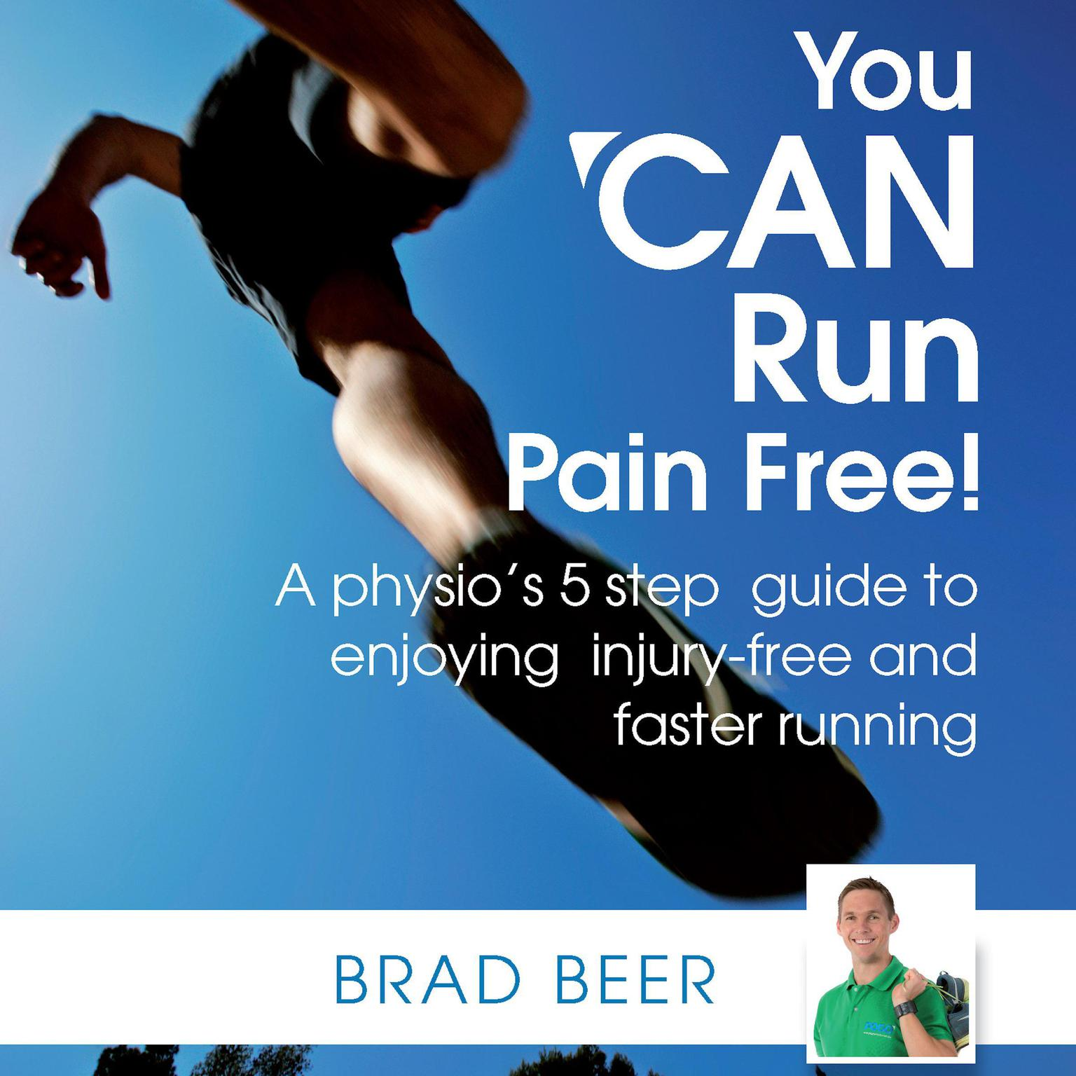 Printable You CAN run pain free! A physios 5 step guide to enjoying injury-free and faster running Audiobook Cover Art