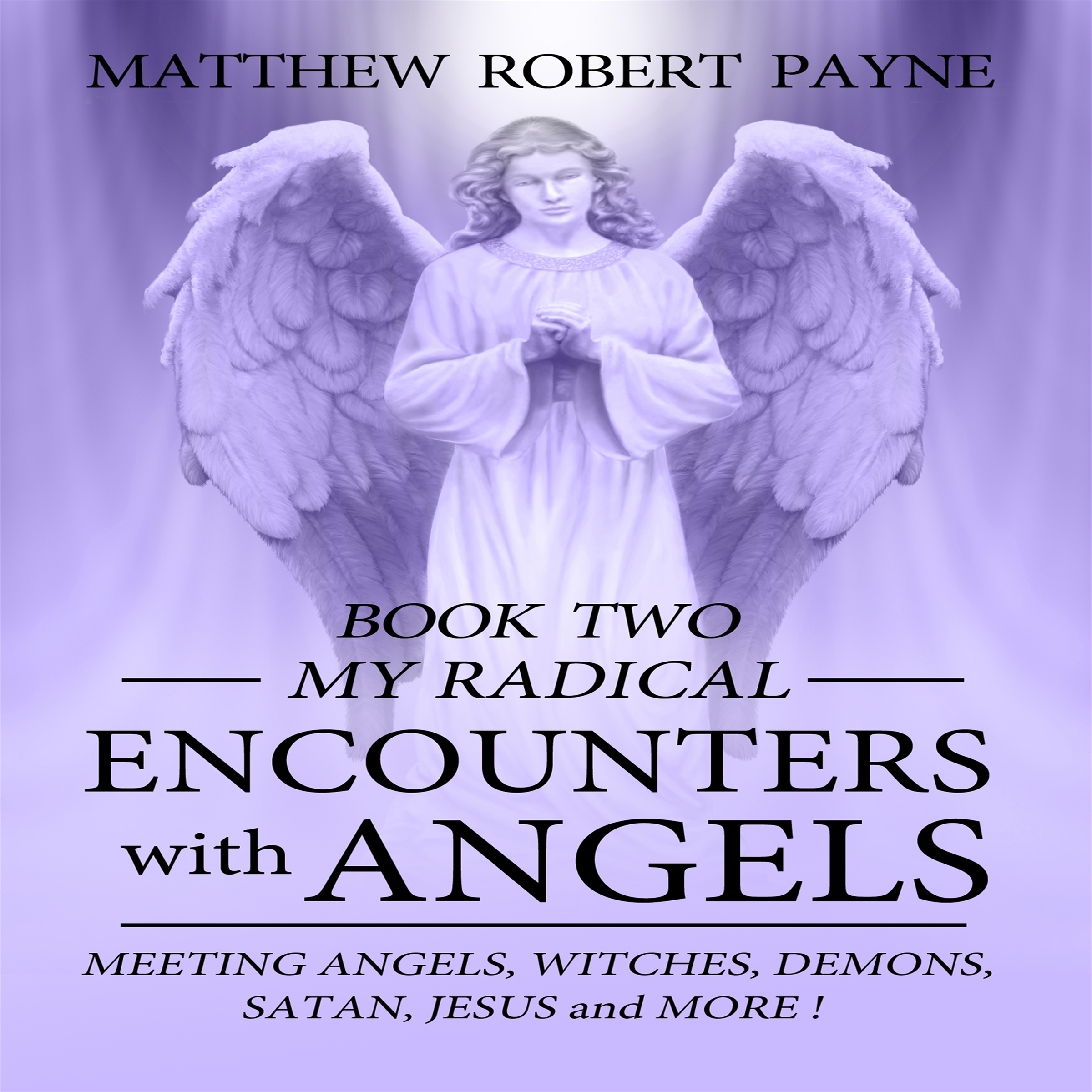 Printable My Radical Encounters with Angels Audiobook Cover Art