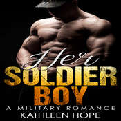 Military Romance: Her Soldier Boy Audiobook, by Kathleen Hope