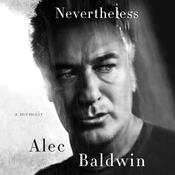 Nevertheless: A Memoir Audiobook, by Alec Baldwin
