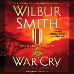 War Cry: A Courtney Family Novel Audiobook, by Wilbur Smith, David Churchill