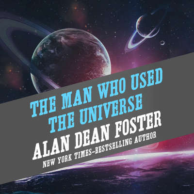 The Man Who Used the Universe Audiobook, by Alan Dean Foster
