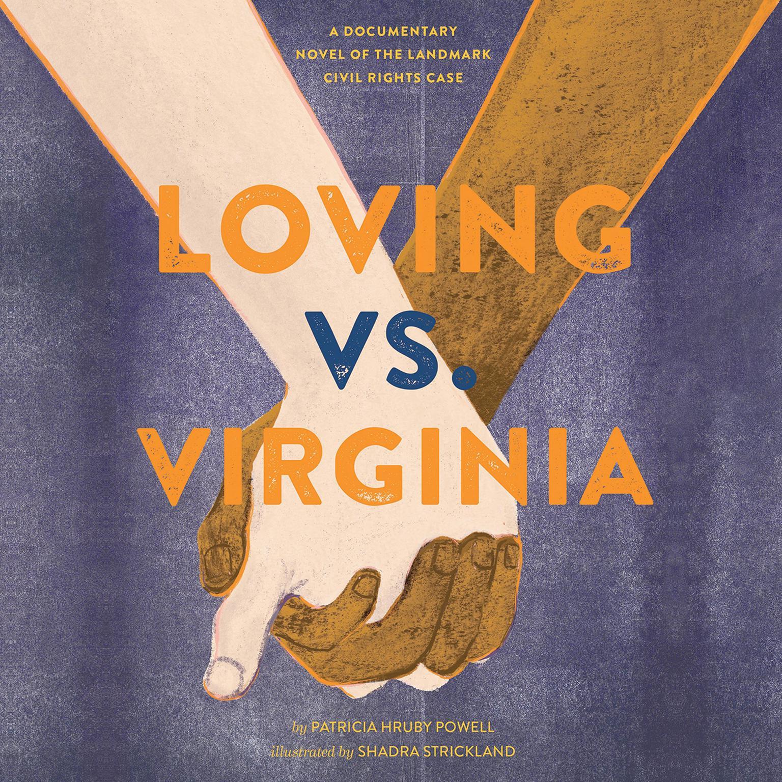 Loving vs. Virginia: A Documentary Novel of the Landmark Civil Rights Case Audiobook, by Patricia Hruby Powell