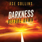 Darkness Before Dawn, by Ace Collins