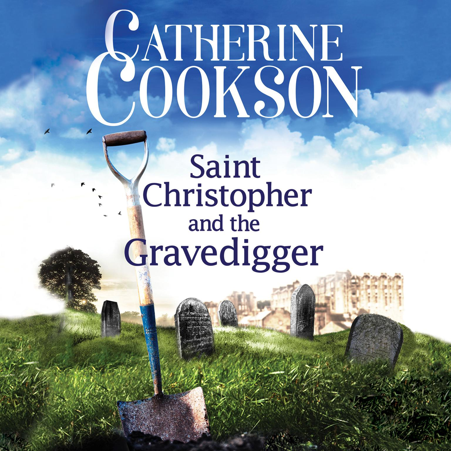 Saint Christopher and the Gravedigger Audiobook, by Catherine Cookson