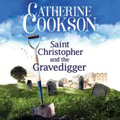 Saint Christopher and the Gravedigger, by Catherine Cookson