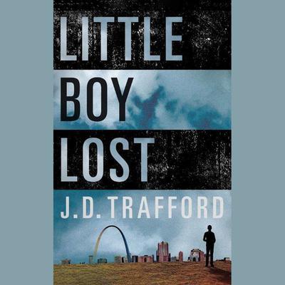 Little Boy Lost Audiobook, by J. D. Trafford