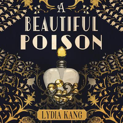 A Beautiful Poison Audiobook, by Lydia Kang
