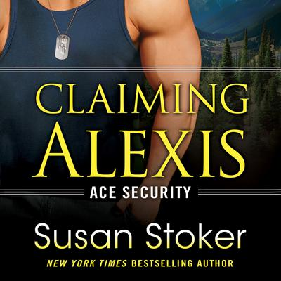 Claiming Alexis Audiobook, by Susan Stoker