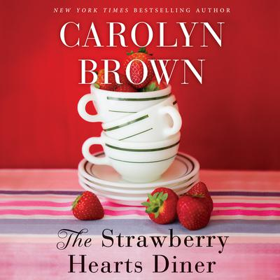 The Strawberry Hearts Diner Audiobook, by Carolyn Brown