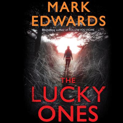 The Lucky Ones Audiobook, by Mark Edwards
