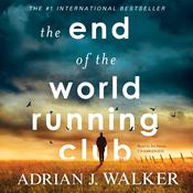 The End of the World Running Club Audiobook, by Adrian J.  Walker