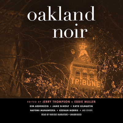 Oakland Noir Audiobook, by Jerry Thompson