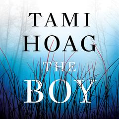 The Boy: A Novel Audiobook, by Tami Hoag