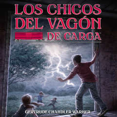 Los chicos del vagon de carga (Spanish Edition) Audiobook, by Gertrude Chandler Warner, Timothy Andrés Pabon