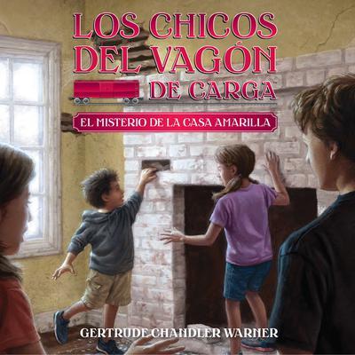 El misterio de la casa amarilla (Spanish Edition) Audiobook, by Gertrude Chandler Warner