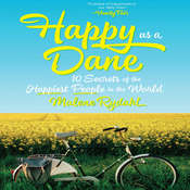Happy as a Dane: 10 Secrets of the Happiest People in the World, by Malene Rydahl