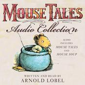 The Mouse Tales Audio Collection Audiobook, by Arnold Lobel