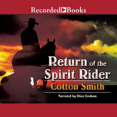 Return of the Spirit Rider Audiobook, by Cotton Smith