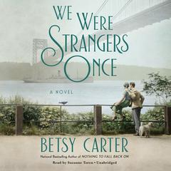 We Were Strangers Once Audiobook, by Betsy Carter