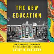 The New Education: How to Revolutionize the University to Prepare Students for a World In Flux Audiobook, by Cathy N. Davidson