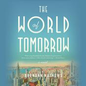 The World of Tomorrow Audiobook, by Brendan Mathews