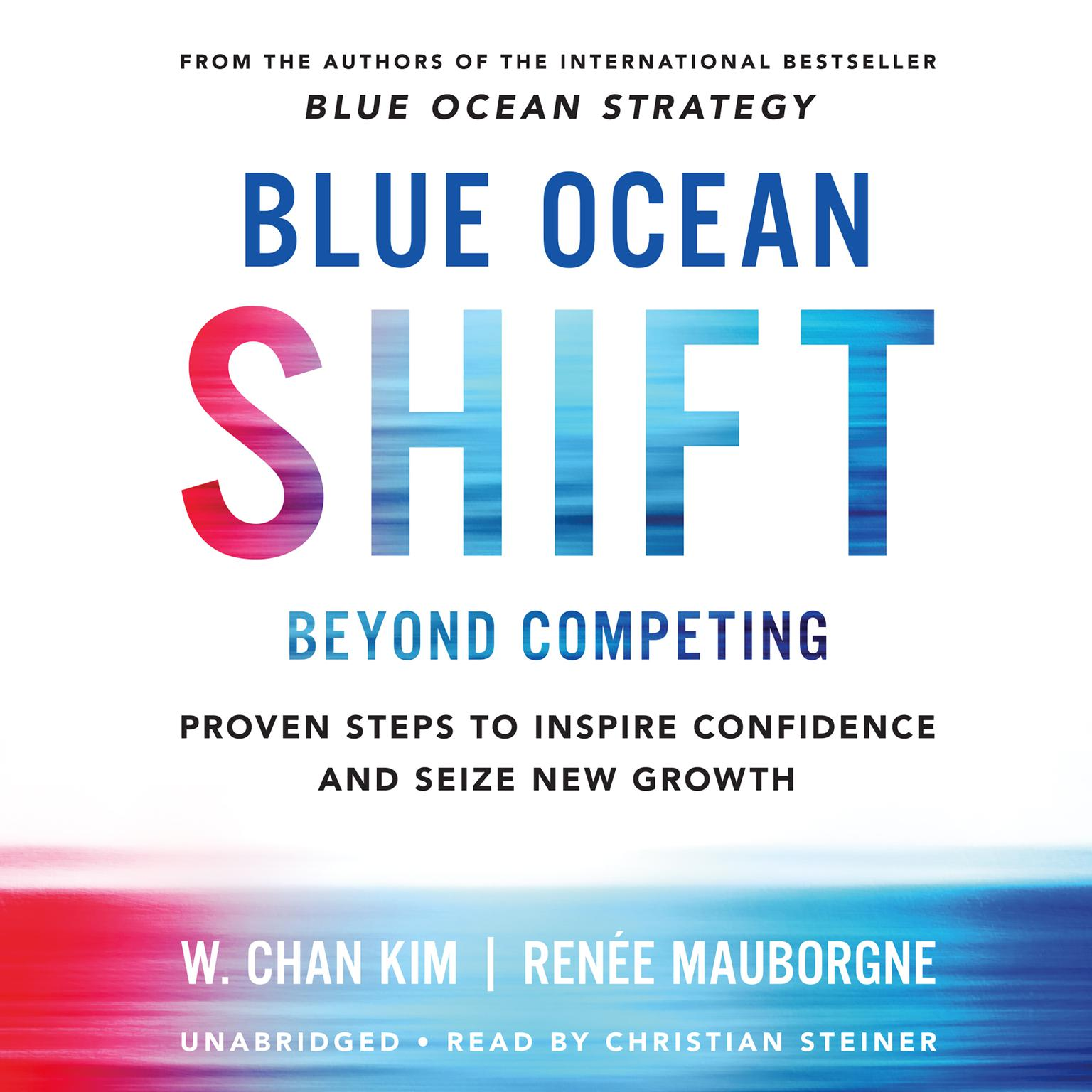Printable Blue Ocean Shift: Beyond Competing - Proven Steps to Inspire Confidence and Seize New Growth Audiobook Cover Art
