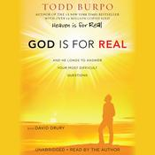 God Is for Real: And He Longs to Answer Your Most Difficult Questions Audiobook, by Todd Burpo, David Drury