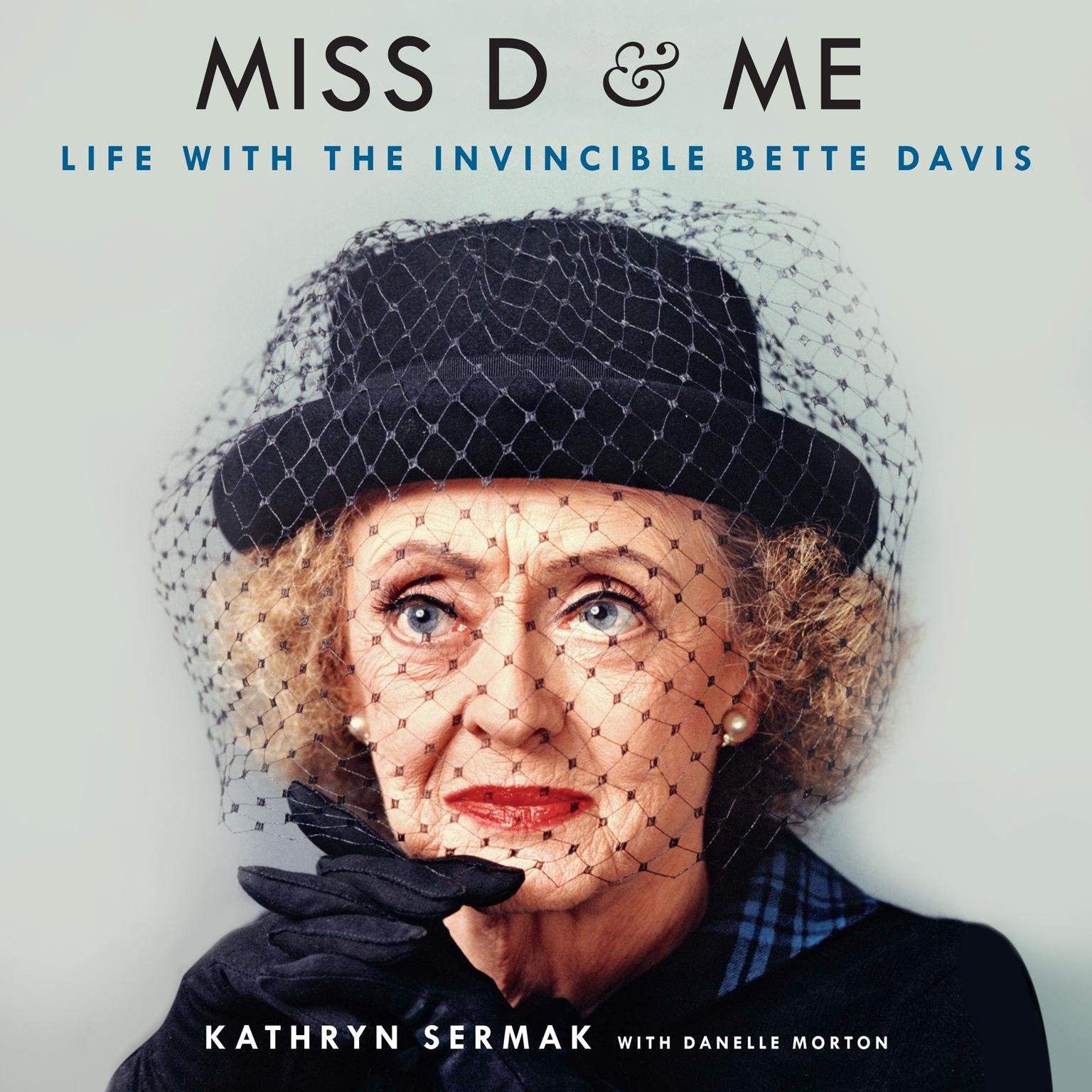 Printable Miss D and Me: Life with the Invincible Bette Davis Audiobook Cover Art