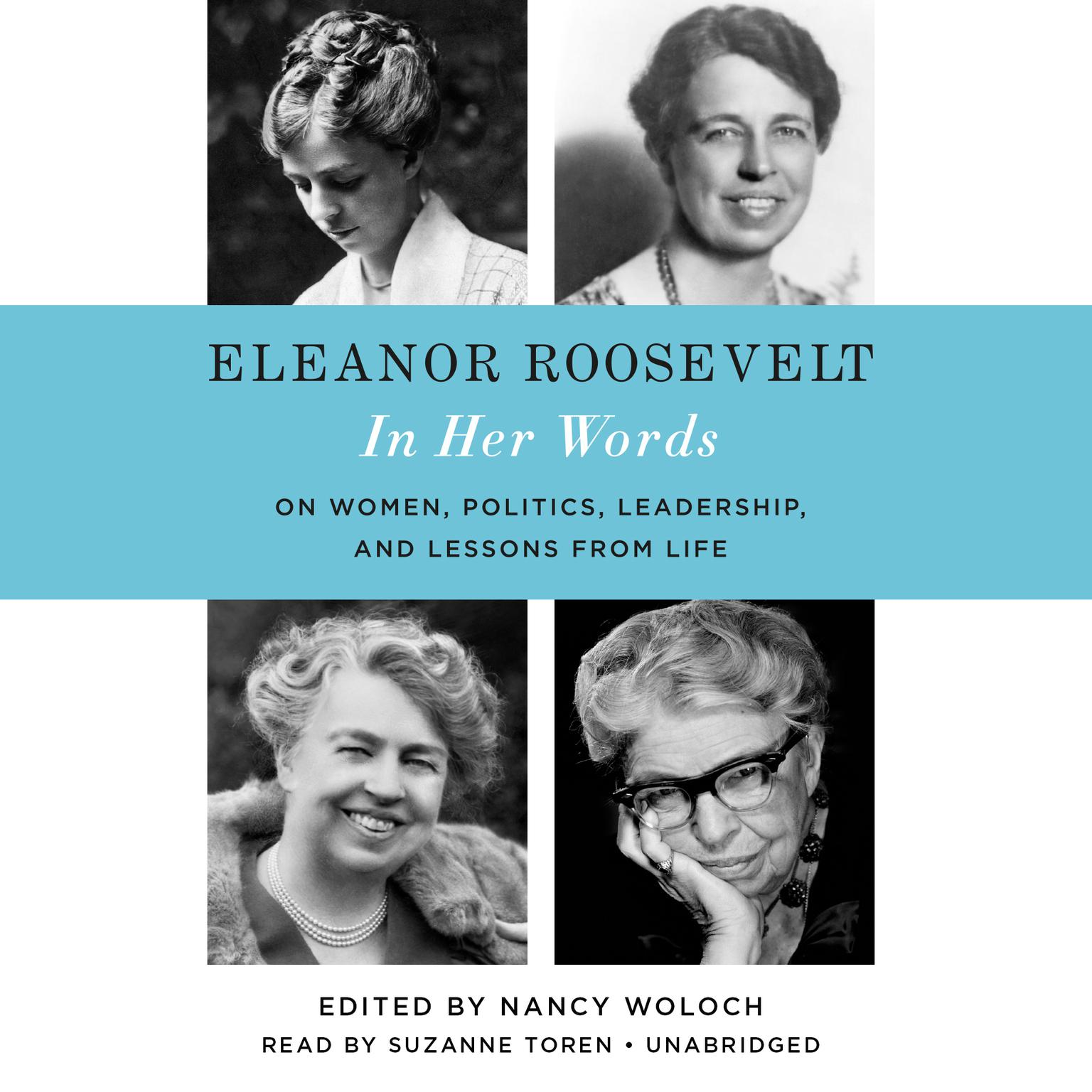 Printable Eleanor Roosevelt: In Her Words: On Women, Politics, Leadership, and Lessons from Life Audiobook Cover Art