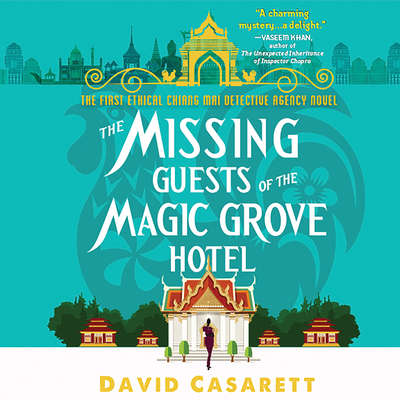 The Missing Guests of the Magic Grove Hotel Audiobook, by David Casarett