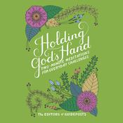 Holding Gods Hand: Two-Minute Meditations for Everyday Challenges Audiobook, by The Editors of Guideposts