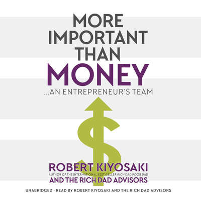 More Important Than Money: An Entrepreneurs Team Audiobook, by Robert Kiyosaki