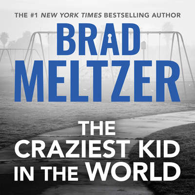 The Craziest Kid in the World Audiobook, by Brad Meltzer