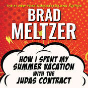 How I Spent My Summer Vacation with the Judas Contract Audiobook, by Brad Meltzer