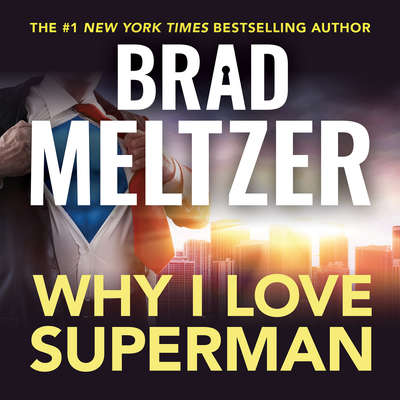 Why I Love Superman Audiobook, by Brad Meltzer