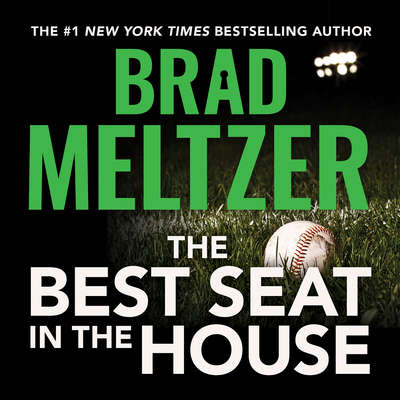The Best Seat in the House Audiobook, by Brad Meltzer