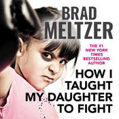 How I Taught My Daughter to Fight Audiobook, by Brad Meltzer