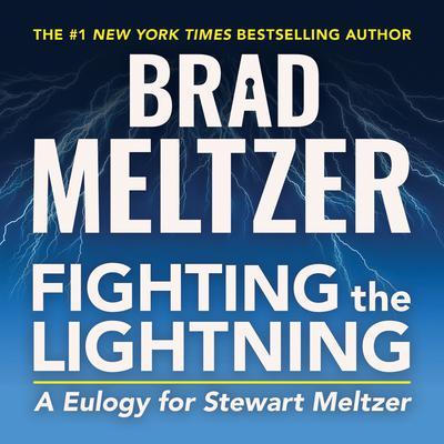 Fighting the Lightning: A Eulogy for Stewart Meltzer Audiobook, by Brad Meltzer
