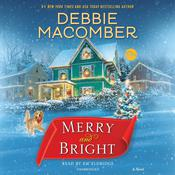 Merry and Bright: A Novel Audiobook, by Debbie Macomber