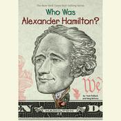 Who Was Alexander Hamilton? Audiobook, by Meg Belviso, Pam Pollack