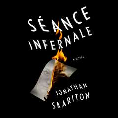 Séance Infernale: A novel Audiobook, by Jonathan Skariton
